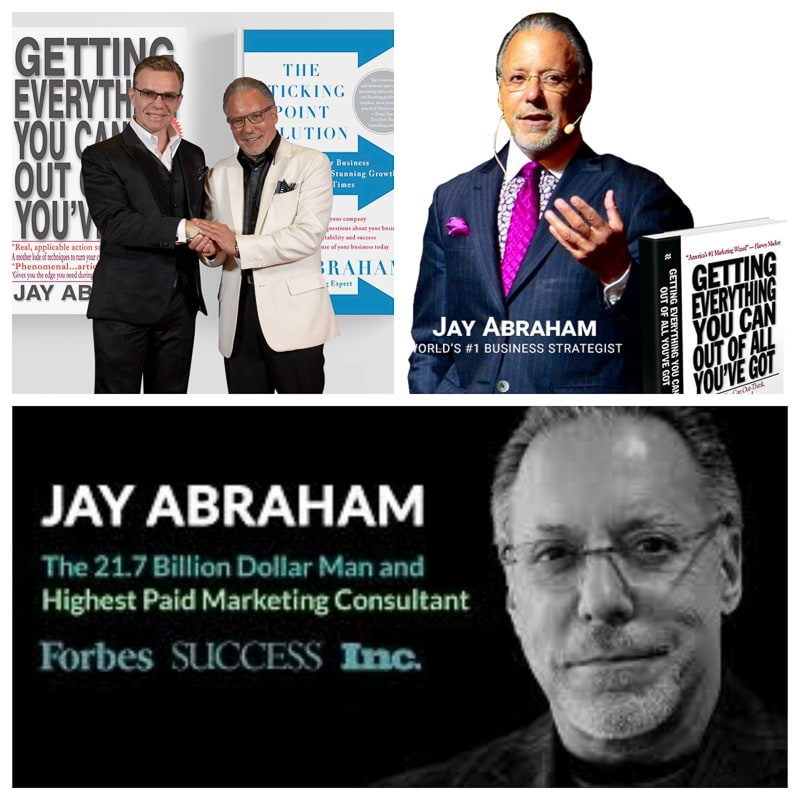 Jay Abraham Billionaire. American business executive, conference speaker, and author. TOP marketing and business coach.